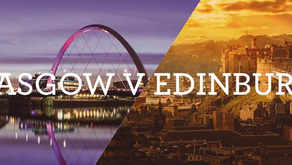 Cities Uncovered – Edinburgh versus Glasgow