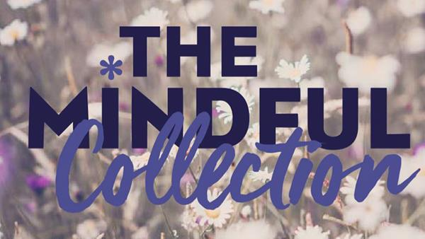 The Mindful Collection is here!
